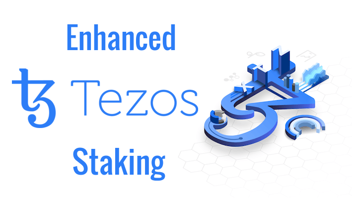 Enhanced Tezos Staking